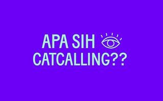 Apa Sih Catcalling? Yuk Bahas Bareng Sheryl & Rara!