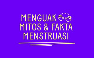 Menguak Mitos Menstruasi Bareng Niza
