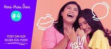 Hara Huru Dara #4: Febby dan Niza Bicara Soal Puber