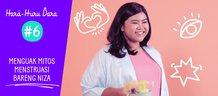 Hara Huru Dara #6: Menguak Mitos Menstruasi Bareng Niza