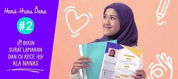 Hara Huru Dara #2: Bikin Surat Lamaran & CV Kece ala Nanas